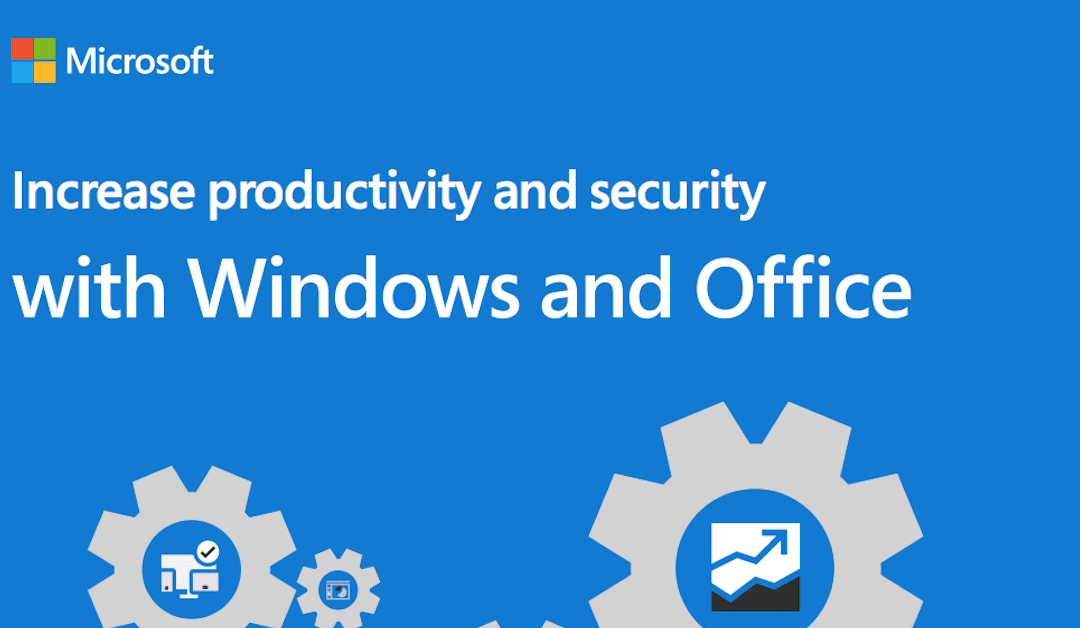 Increase Productivity and Security with Windows 10 and M365